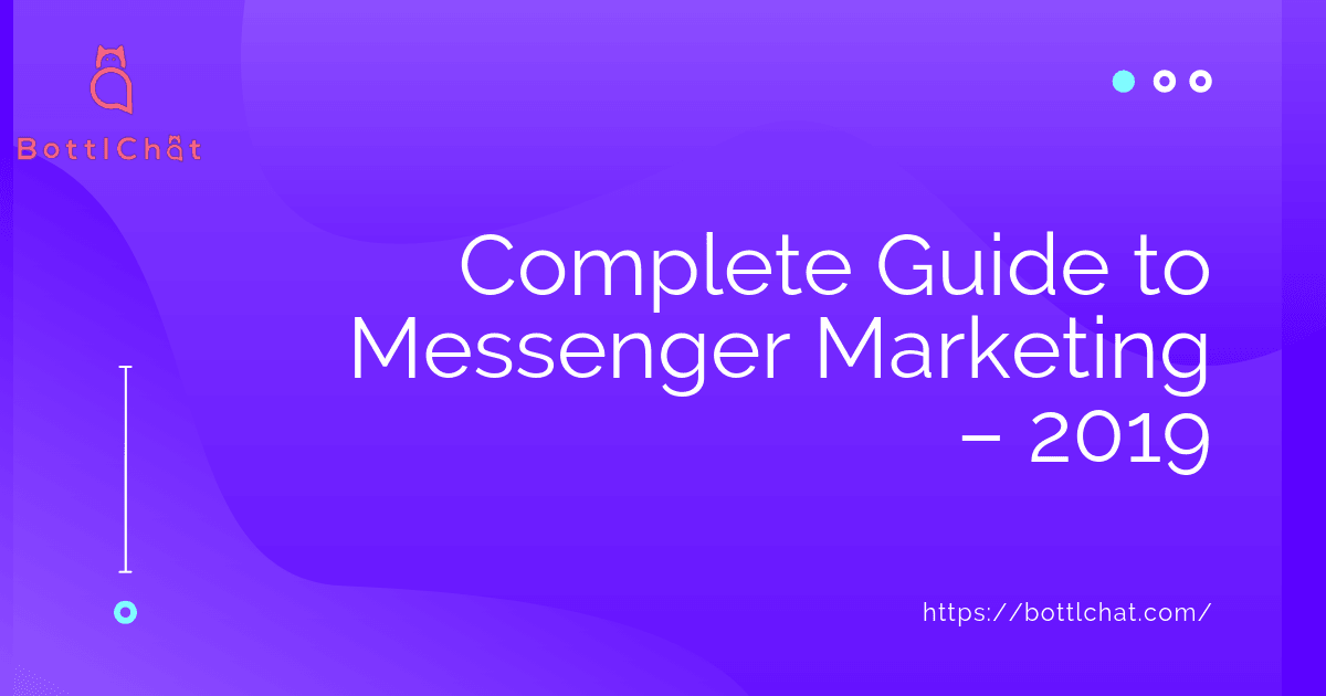 Guide to Messenger Marketing